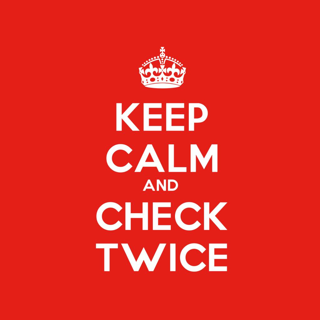 Keep Calm And Check Twice