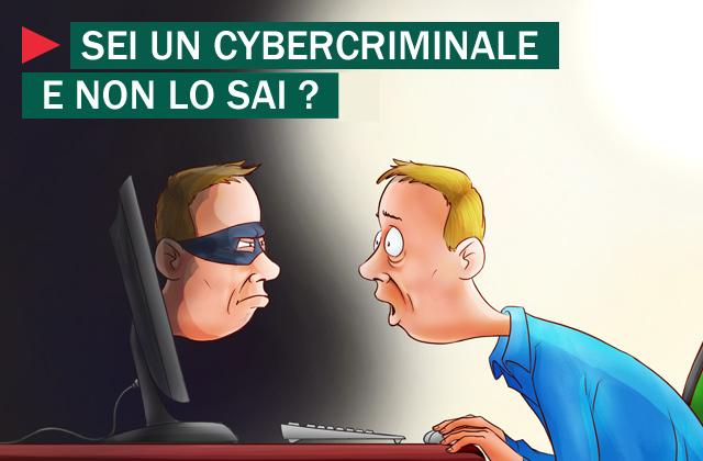 Sei un cybercriminale?