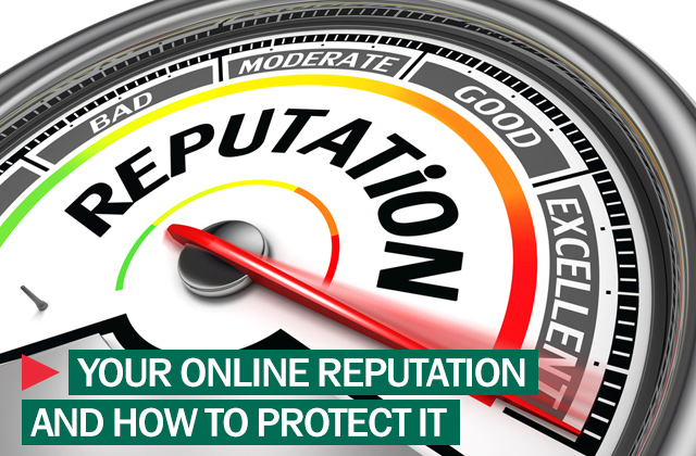 Think about your online reputation