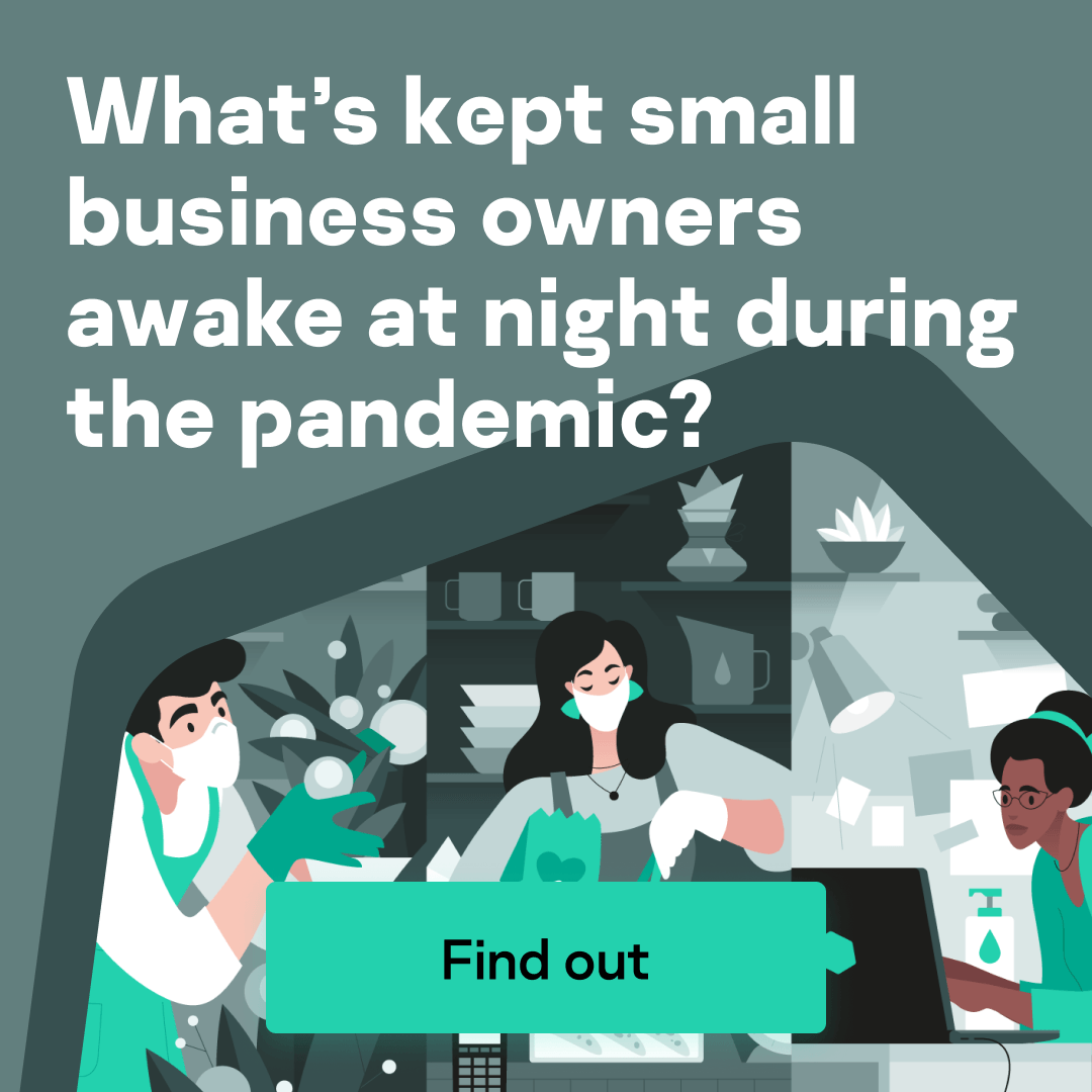 What's kept small business owners awake at night during the pandemic?
