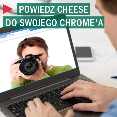 30_say_cheese_to_chrome